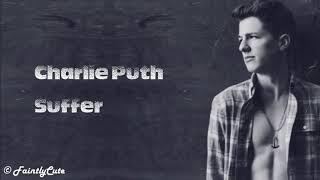 Charlie Puth- Suffer - lyrics Mp3