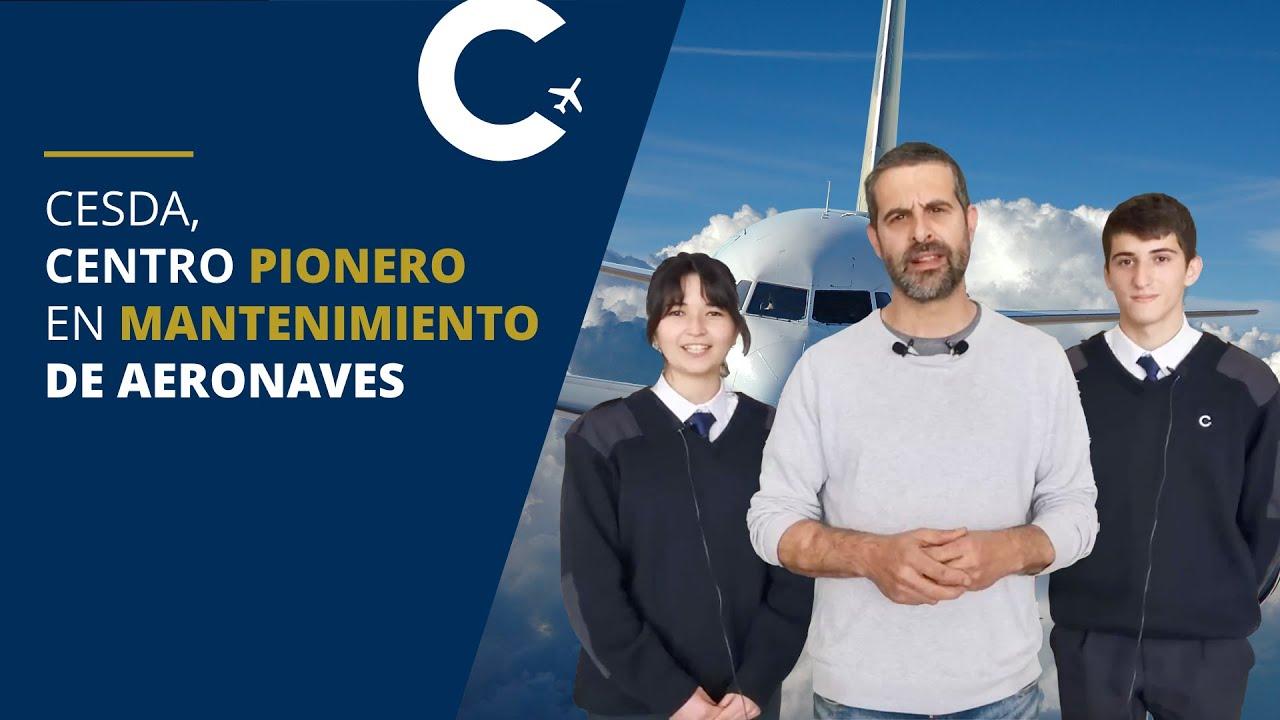 CESDA, Centro pionero en mantenimiento de aeronaves