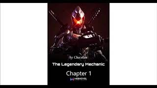 The Legendary Mechanic - Chapter 1 by Chocolion [Audiobook TTS Webnovel]