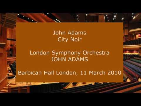 John Adams - City Noir: John Adams conducting the LSO in 2010 mp3