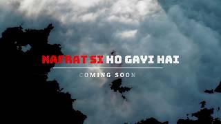 Nafrat Si Ho Gayi Hai | Official Song Teaser | Akshay & Shubham | Avik | New Song 2019