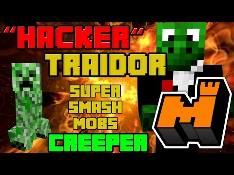 """""""Hacker"""" Traidor! - Creeper Super Smash Mobs"""