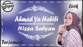 Ahmad Ya Habibi versi Nissa Sabyan Lirik Arab + Latin + Terjemah