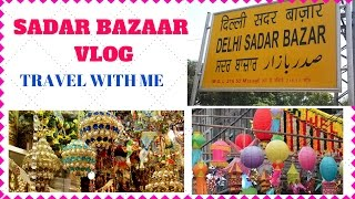Sadar Bazaar Market Vlog I Old Delhi I Travel With Me I Simi Bella