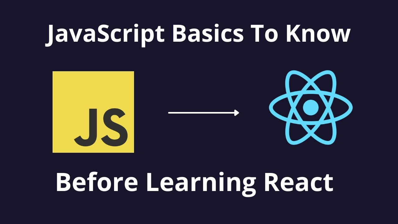 Javascript Basics To Know Before You Learn React