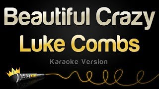 Luke Combs - Beautiful Crazy (Karaoke Version)