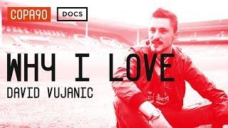 Why I Love Liverpool - David Vujanic