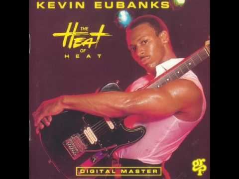 Kevin Eubanks the Heat of Heat Full Album