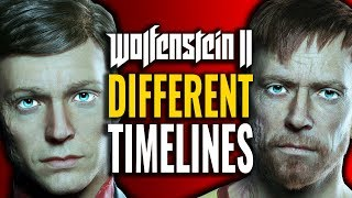 Wolfenstein 2 Different Timelines Explained