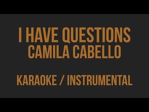 Camila Cabello - I Have Questions [ Karaoke / Instrumental ]