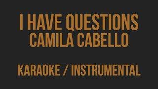 Video Camila Cabello - I Have Questions [ Karaoke / Instrumental ] download MP3, 3GP, MP4, WEBM, AVI, FLV Maret 2018