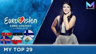 Eurovision 2018 - MY TOP 29 (so far) | & comments