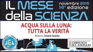 Mese della Scienza – Acqua sulla Luna: tutta la verità / 21 novembre 2019 [LIVE]