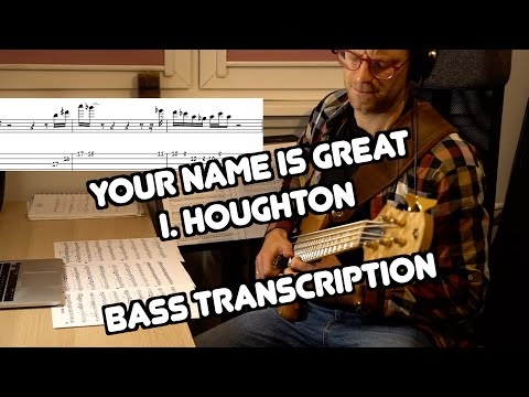 Israel Houghton - BASS COVER (original Line Transcription) - Your Name Is Great