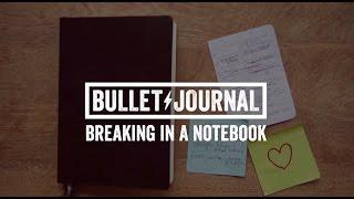Bullet Journal - Breaking In A Notebook