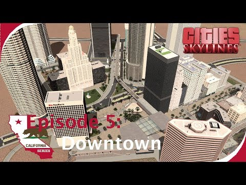 Downtown (Road Layout & first buildings) [Cities: Skylines - California Series, Ep. 5]
