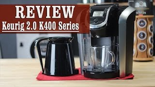 Keurig 2.0 Review - K400 Series Coffee Maker with Carafe