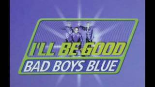 Bad Boys Blue - Ill Be Good [Extended Version]