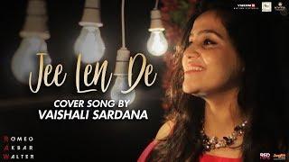 Jee Len De | Vaishali Sardana | Cover Version | RAW | John Abraham | Mouni Roy | Jackie Shroff