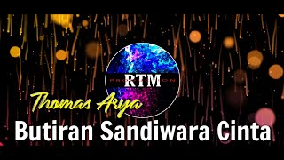Download DJ BUTIRAN SANDIWARA CINTA - THOMAS ARYA   SLOW REMIX FULL BASS (RTM Remix)