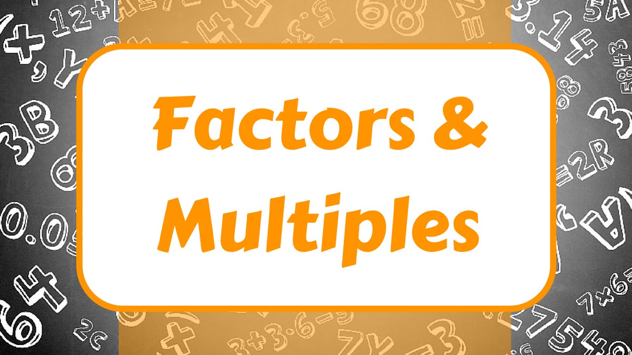 Factors And Multiples With 6 Examples Youtube
