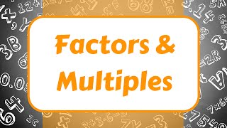 Factors and Multiples! (With 6 Examples)