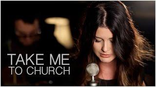 Take Me To Church - Hozier (Savannah Outen Cover)
