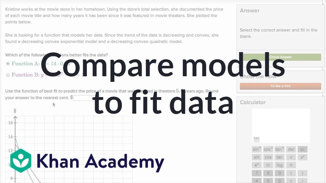 Comparing models to fit data example (video) | Khan Academy