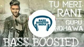 Ban Ja Tu Meri Rani  Guru Randhawa  BASS BOOSTED INDIA  With Download link
