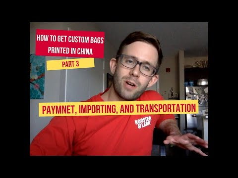 how-to-get-custom-bags-printed-in-china-part-3:-final-payment,-transportation,-and-importing