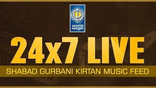 Shabad Gurbani Kirtan | Live Kirtan 24x7 | Non Stop Gurbani Music Feed | Amritt Saagar Live Stream