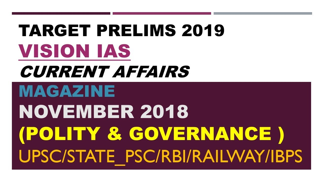 VISION IAS CURRENT AFFAIRS MAGAZINE NOVEMBER 2018 (POLITY AND GOVERNANCE  ):UPSC/STATE_PSC/SSC/RBI
