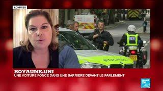 Royaume-Uni : une voiture fonce sur les barrières de sécurité du Parlement