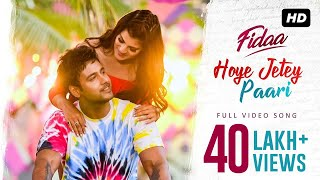 Hoye Jetey Paari (হয়ে যেতে পারি) | Fidaa | Video Song | Arijit | Yash | Sanjana |  Arindom | SVF