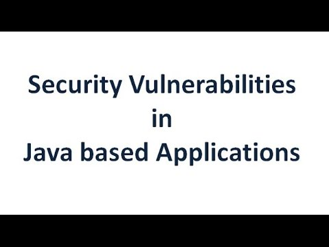 Security vulnerabilities in java based applications
