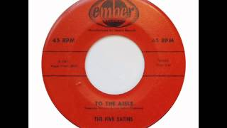FIVE SATINS - TO THE AISLE - EMBER 1019, 45 RPM!