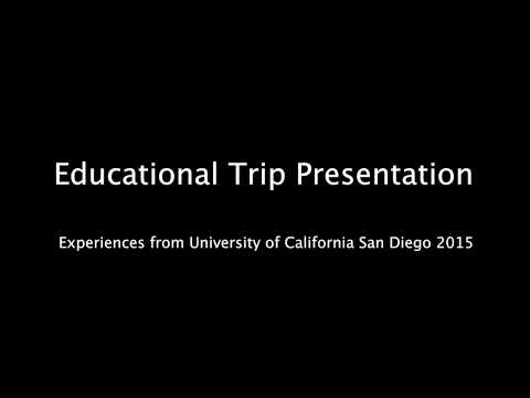 Educational Trip Presentation - University of California, San Diego 2015