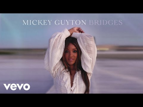 Mickey Guyton - Bridges (Audio)
