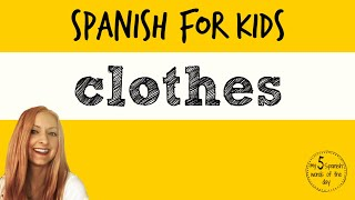 Clothes in Spanish (Vocabulary) | Spanish Lessons for Kids
