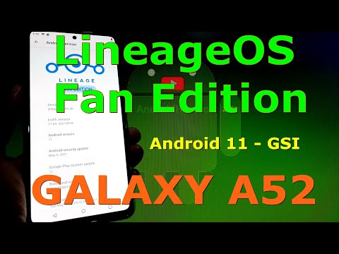 LineageOS FE on Samsung Galaxy A52 - Android 11 GSI