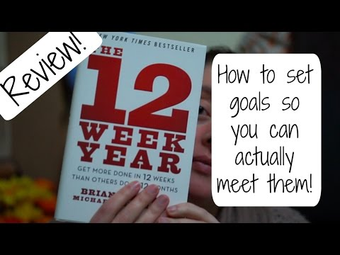 How to set and achieve your goals // Review of The 12 Week Year by Brian Moran