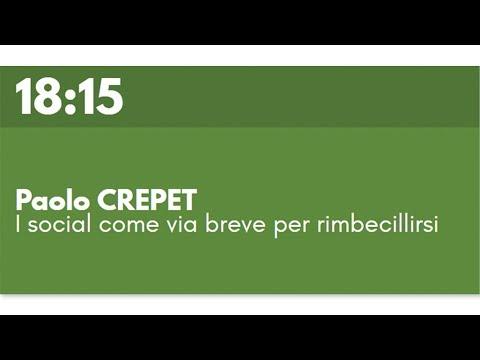 Paolo CREPET - I social come via breve per rimbecillirsi
