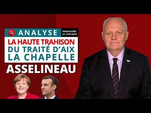 La haute trahison du traité d'Aix-la-Chapelle - Analyse de François Asselineau