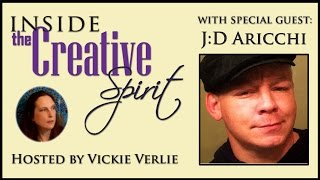 INSIDE THE CREATIVE SPIRIT with J:D Aricchi spirit artist