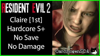 Resident Evil 2 REmake (PC) No Damage No Save - Claire 1st (Claire A) Hardcore Mode S+ Rank