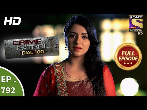 Crime Patrol Dial 100 – Ep 792 – Full Episode – 5th June, 2018