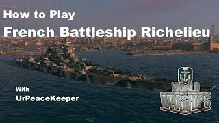 How To Play French Battleship Richelieu In World Of Warships