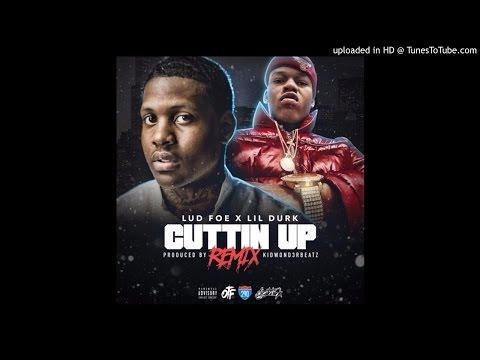 Lud Foe Feat. Lil Durk - Cuttin Up (Remix)