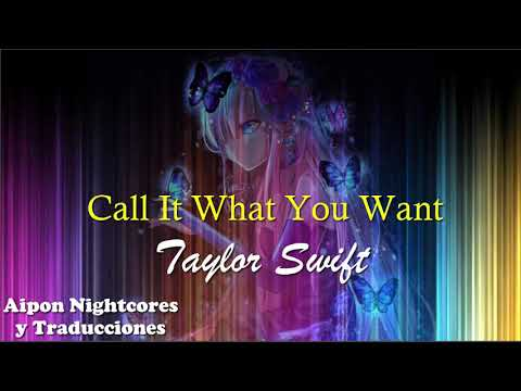 【Nightcore】 - Call It What You Want (...