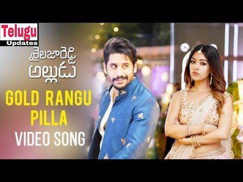 Gold Rangu Pilla Video Song || Shailaja Reddy Alludu Songs || Naga Chaitanya, Anu Emmanuel